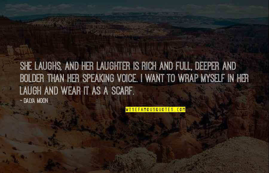 I Want Her Quotes By Dalya Moon: She laughs, and her laughter is rich and