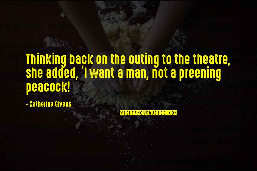 I Want Her Quotes By Katherine Givens: Thinking back on the outing to the theatre,