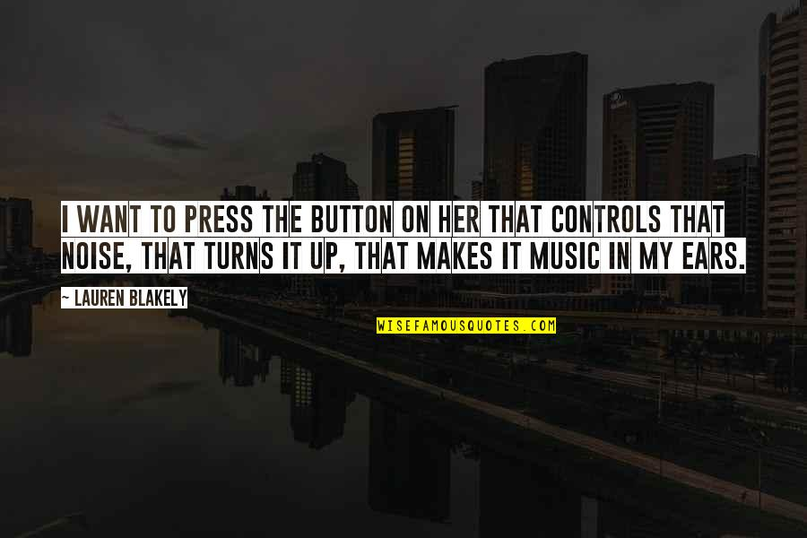 I Want Her Quotes By Lauren Blakely: I want to press the button on her