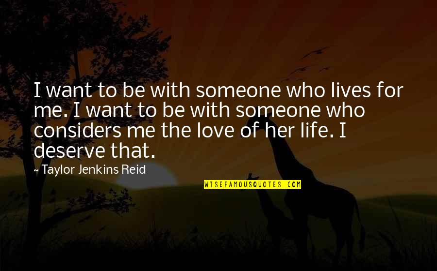 I Want Her Quotes By Taylor Jenkins Reid: I want to be with someone who lives