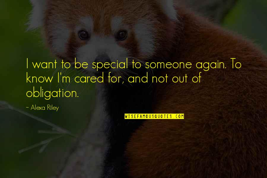 I Want Someone Quotes By Alexa Riley: I want to be special to someone again.