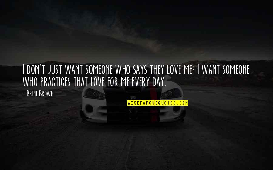 I Want Someone Quotes By Brene Brown: I don't just want someone who says they
