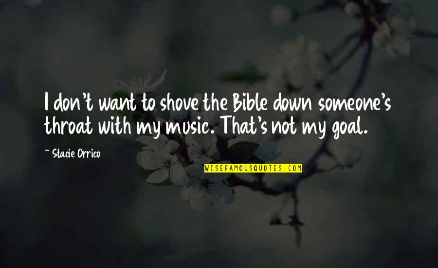 I Want Someone Quotes By Stacie Orrico: I don't want to shove the Bible down