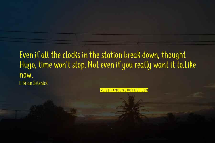 I Want Time To Stop Quotes By Brian Selznick: Even if all the clocks in the station