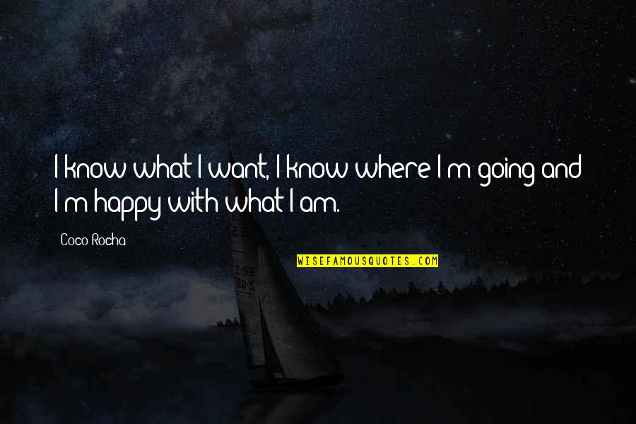 I Want U To B Happy Quotes By Coco Rocha: I know what I want, I know where