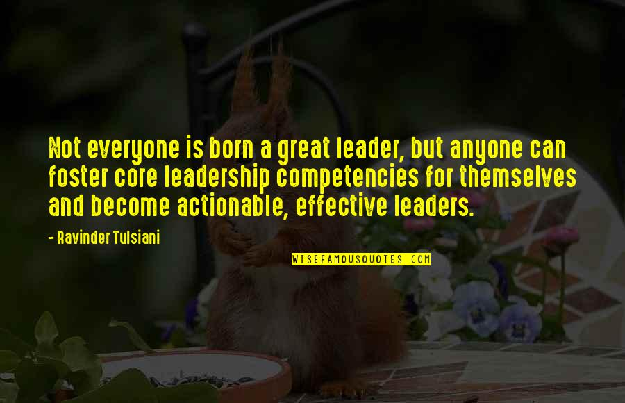 I Was Born A Leader Quotes By Ravinder Tulsiani: Not everyone is born a great leader, but