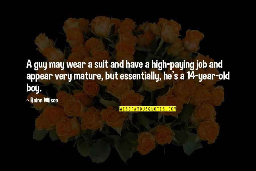 I Wear A Suit Quotes By Rainn Wilson: A guy may wear a suit and have