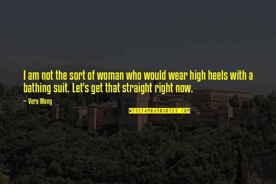 I Wear A Suit Quotes By Vera Wang: I am not the sort of woman who