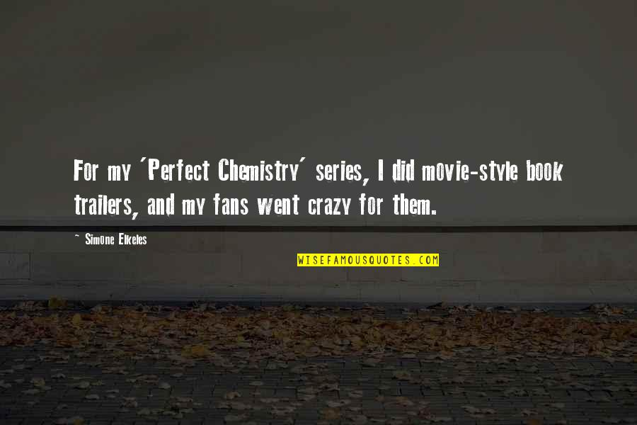 I Went Crazy Quotes By Simone Elkeles: For my 'Perfect Chemistry' series, I did movie-style