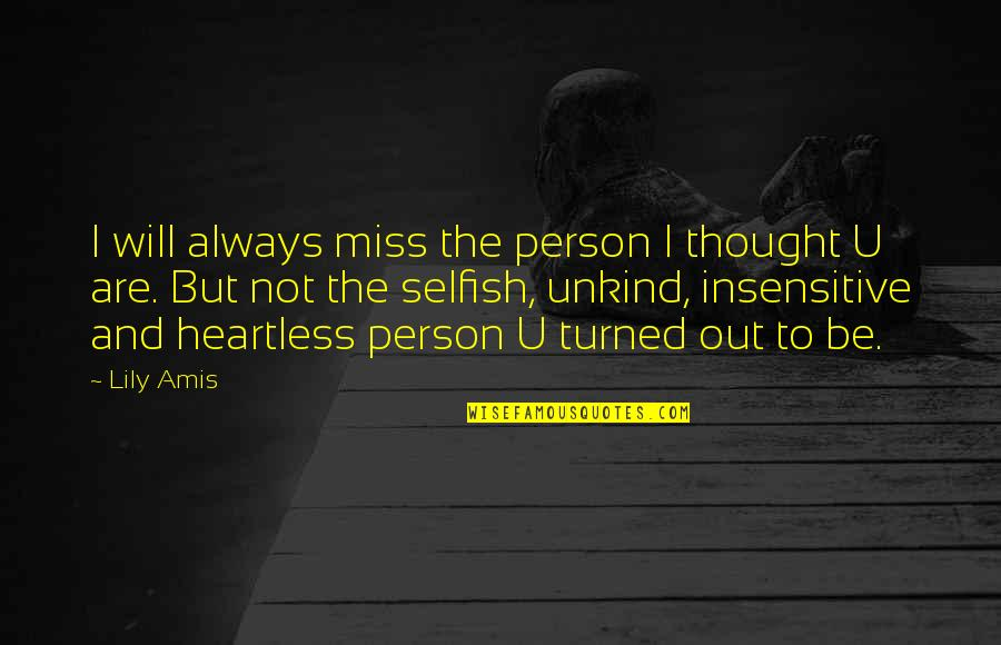 I Will Always Miss You Quotes By Lily Amis: I will always miss the person I thought