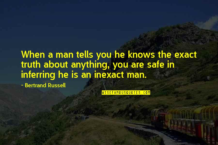 I Will Always Want You Picture Quotes By Bertrand Russell: When a man tells you he knows the