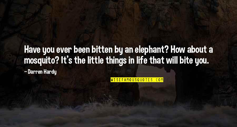 I Will Bite You Quotes By Darren Hardy: Have you ever been bitten by an elephant?