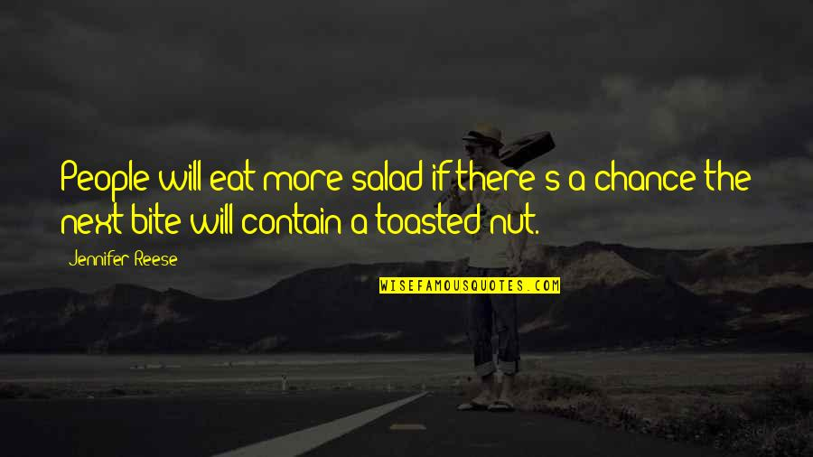 I Will Bite You Quotes By Jennifer Reese: People will eat more salad if there's a