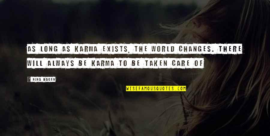 I Will Change The World Quotes By Nina Hagen: As long as karma exists, the world changes.