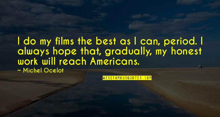 I Will Do The Best I Can Quotes By Michel Ocelot: I do my films the best as I