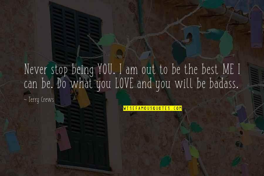 I Will Do The Best I Can Quotes By Terry Crews: Never stop being YOU. I am out to