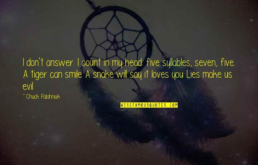 I Will Make U Smile Quotes By Chuck Palahniuk: I don't answer. I count in my head: