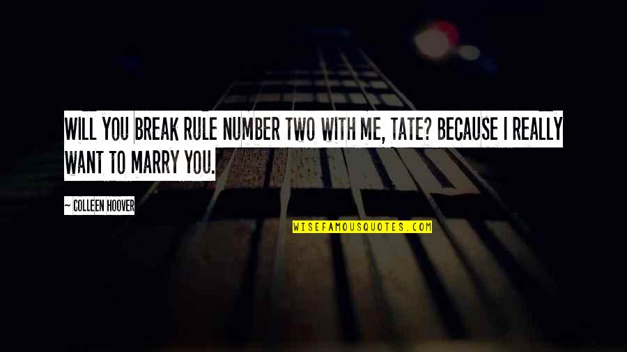 I Will Marry You Quotes By Colleen Hoover: Will you break rule number two with me,
