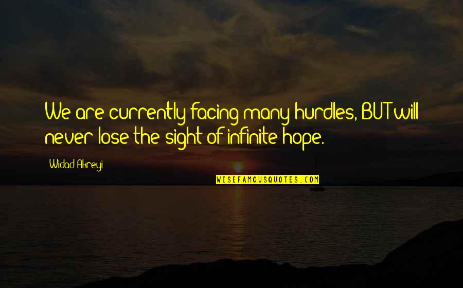 I Will Never Lose Hope Quotes By Widad Akreyi: We are currently facing many hurdles, BUT will