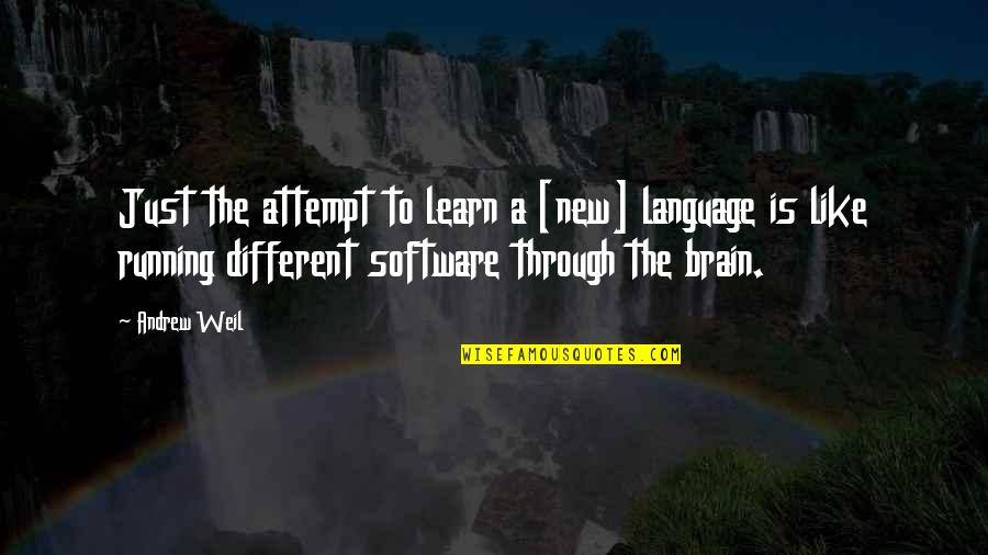 I Wish I Can Move On Quotes By Andrew Weil: Just the attempt to learn a [new] language