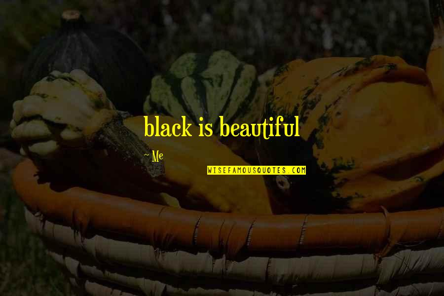 I Wish I Can Move On Quotes By Me: black is beautiful