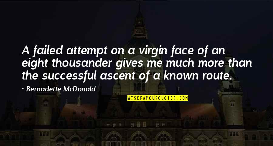 I Wish Myself Happy Birthday Quotes By Bernadette McDonald: A failed attempt on a virgin face of
