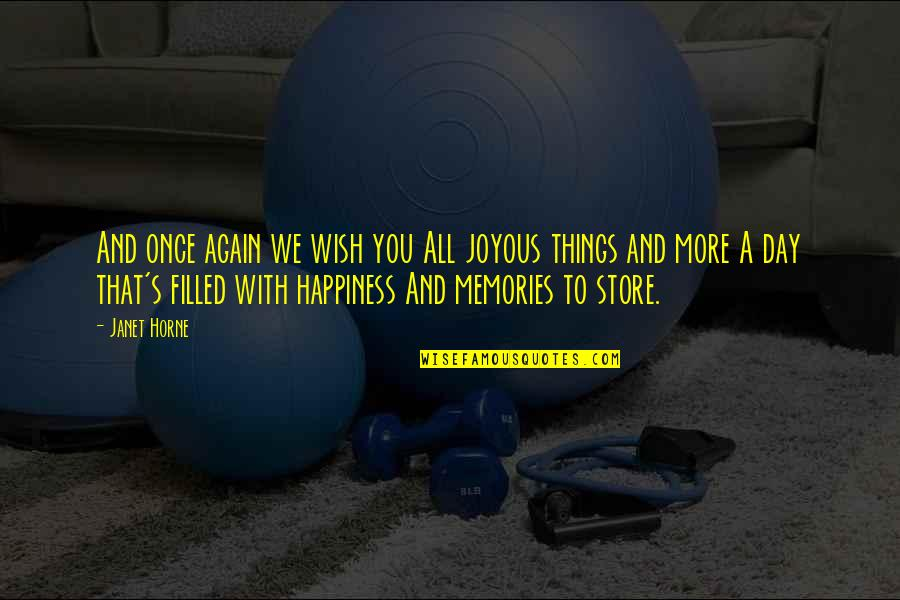 I Wish You All The Happiness Quotes By Janet Horne: And once again we wish you All joyous