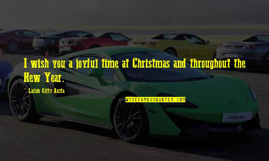I Wish You All The Happiness Quotes By Lailah Gifty Akita: I wish you a joyful time at Christmas
