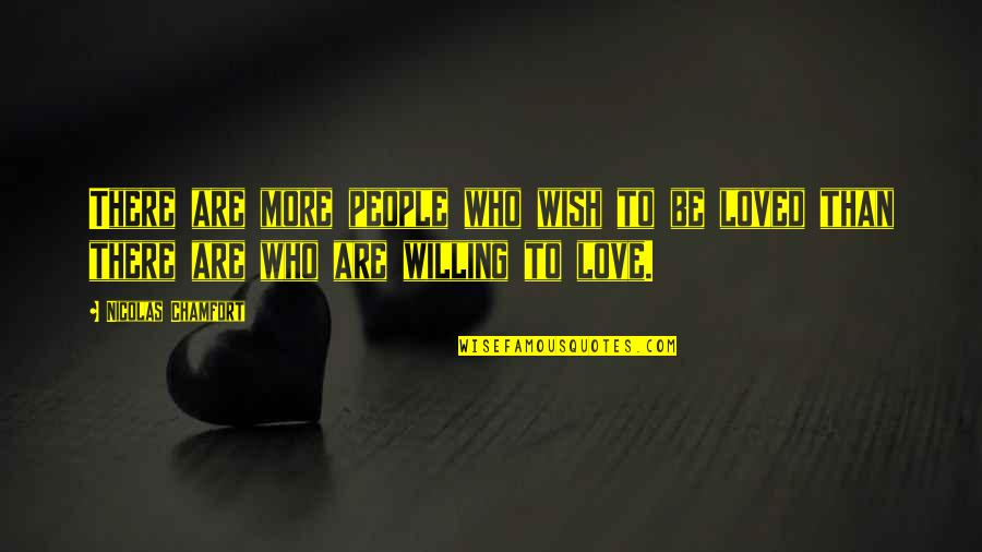 I Wish You All The Happiness Quotes By Nicolas Chamfort: There are more people who wish to be