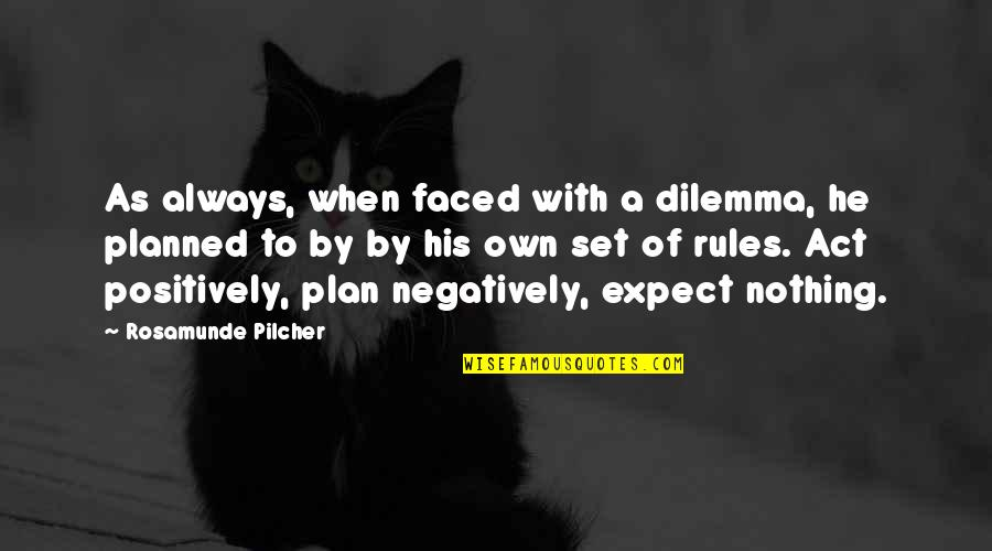 I Won't Settle For Anything Less Quotes By Rosamunde Pilcher: As always, when faced with a dilemma, he