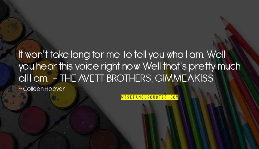 I Won't Tell You Quotes By Colleen Hoover: It won't take long for me To tell