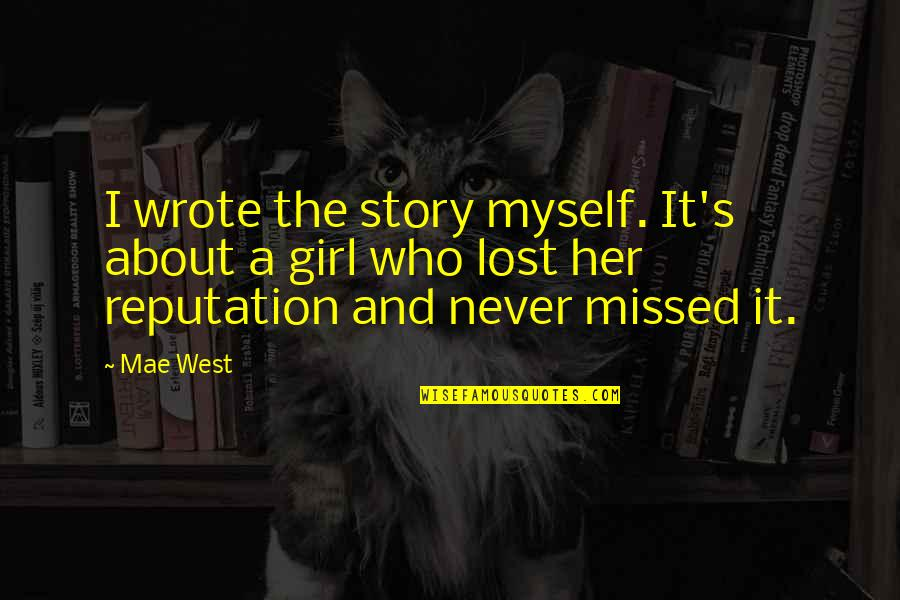 I Wrote This For You And Only You Quotes By Mae West: I wrote the story myself. It's about a