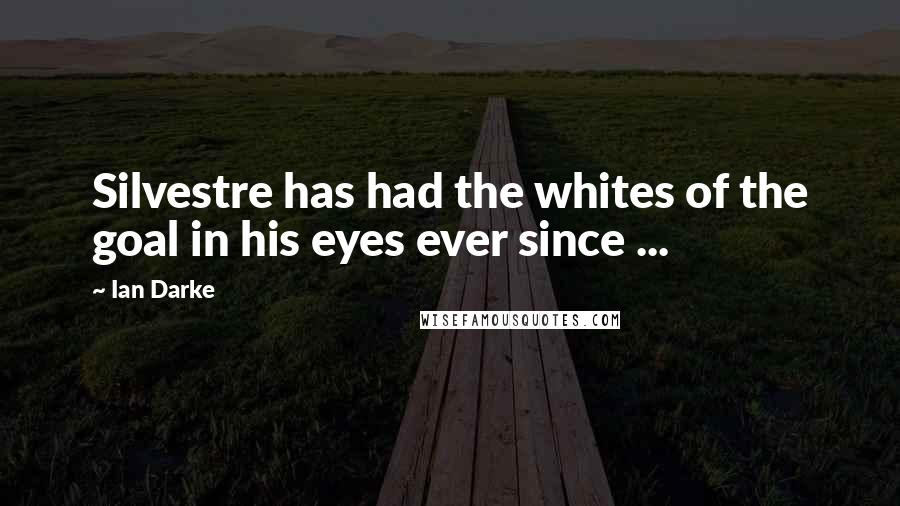 Ian Darke quotes: Silvestre has had the whites of the goal in his eyes ever since ...