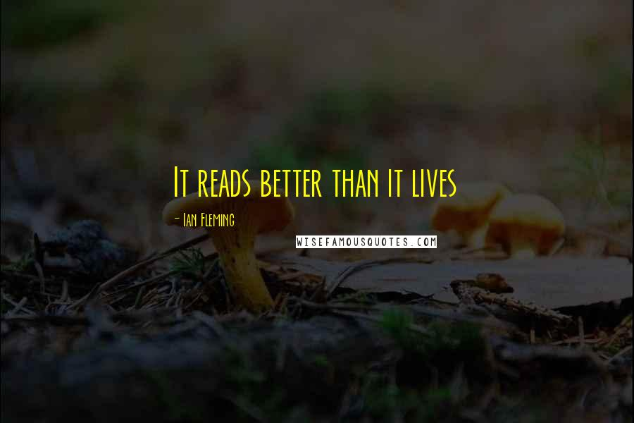 Ian Fleming quotes: It reads better than it lives