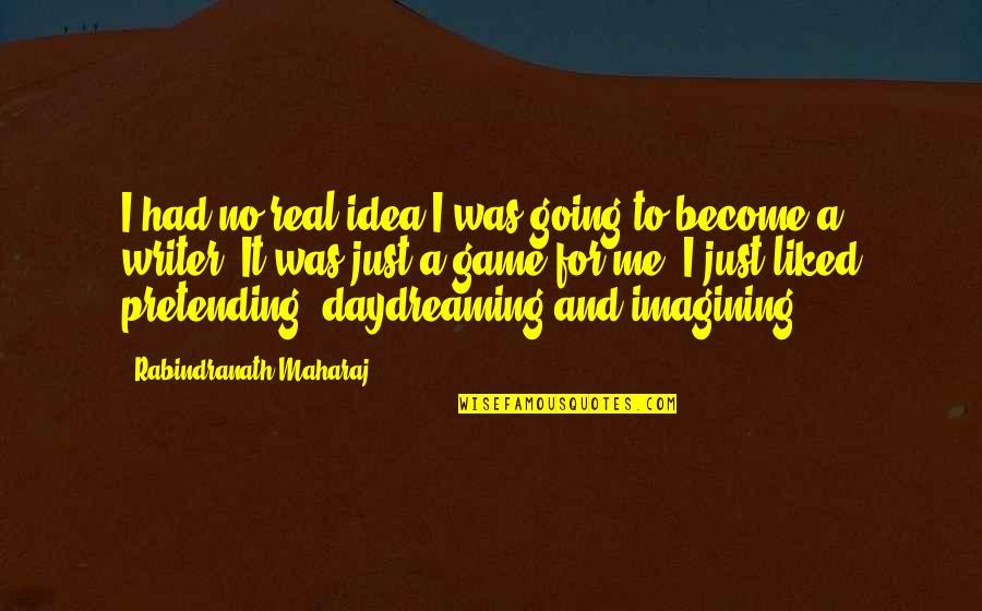 Ian Malcolm Chaos Theory Quotes By Rabindranath Maharaj: I had no real idea I was going