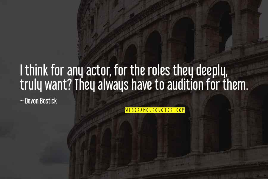 Ibid Quotes By Devon Bostick: I think for any actor, for the roles