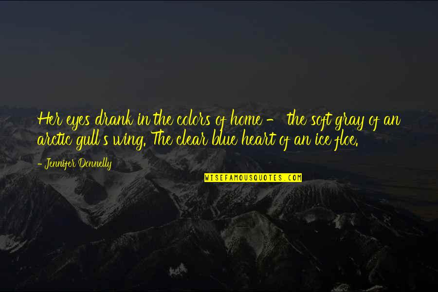 Ice Blue Eyes Quotes By Jennifer Donnelly: Her eyes drank in the colors of home