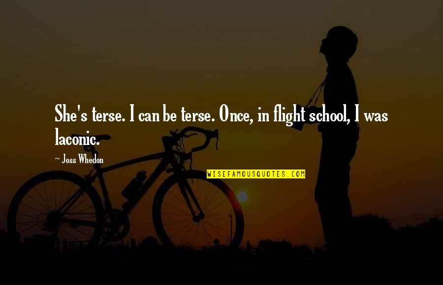 Ice Cold Drinks Quotes By Joss Whedon: She's terse. I can be terse. Once, in
