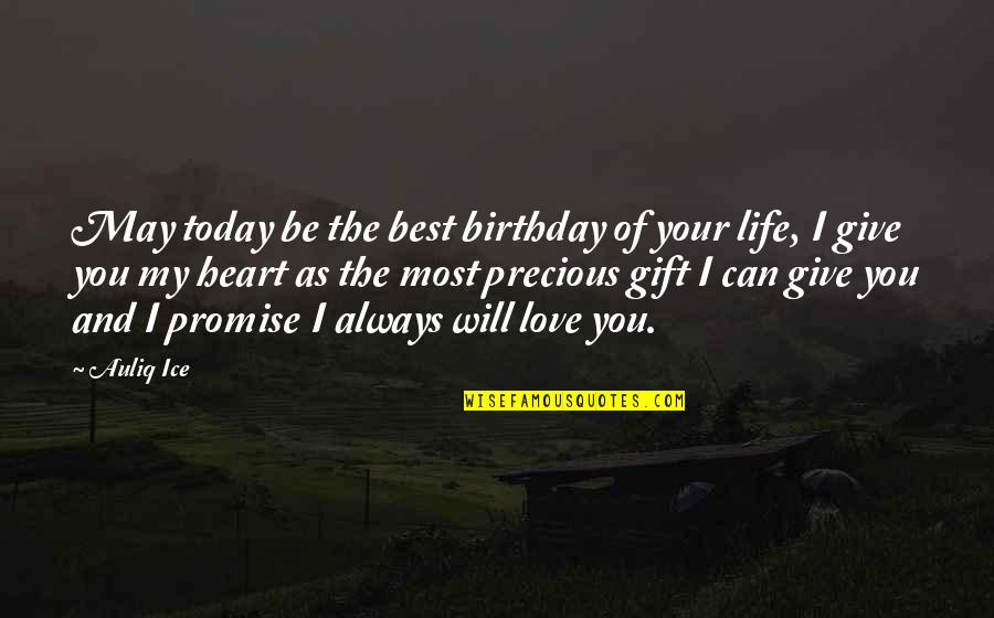 Ice Heart Quotes By Auliq Ice: May today be the best birthday of your