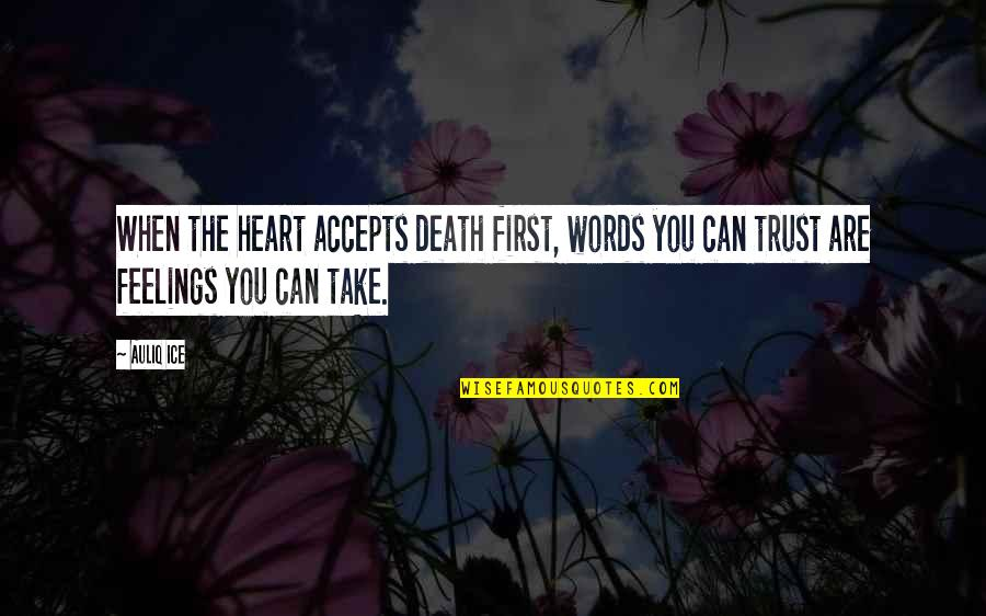 Ice Heart Quotes By Auliq Ice: When the heart accepts death first, words you