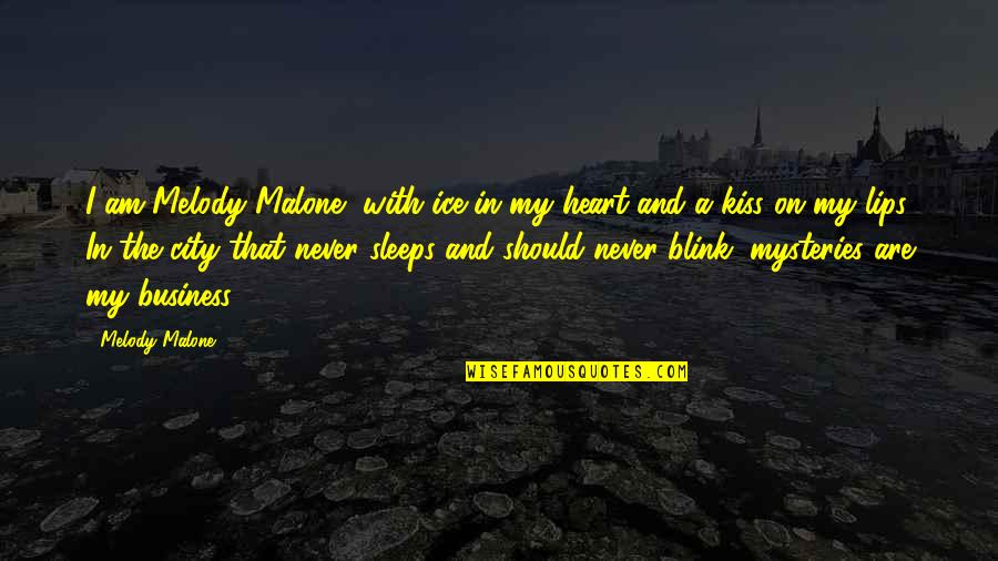 Ice Heart Quotes By Melody Malone: I am Melody Malone, with ice in my