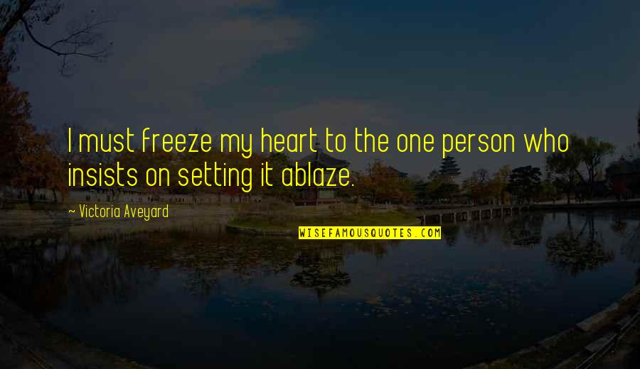 Ice Heart Quotes By Victoria Aveyard: I must freeze my heart to the one