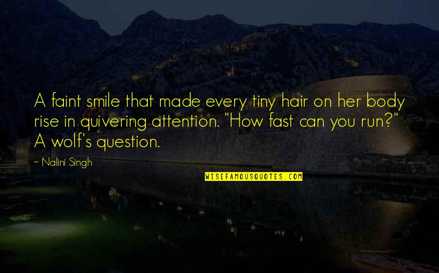 Ice Skating Life Quotes By Nalini Singh: A faint smile that made every tiny hair