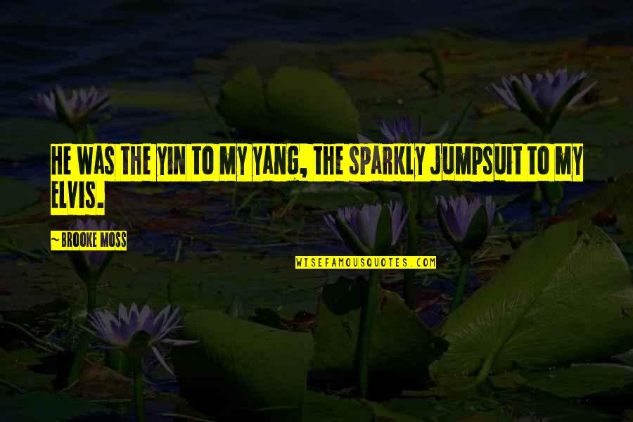 Icelandic Language Quotes By Brooke Moss: He was the yin to my yang, the