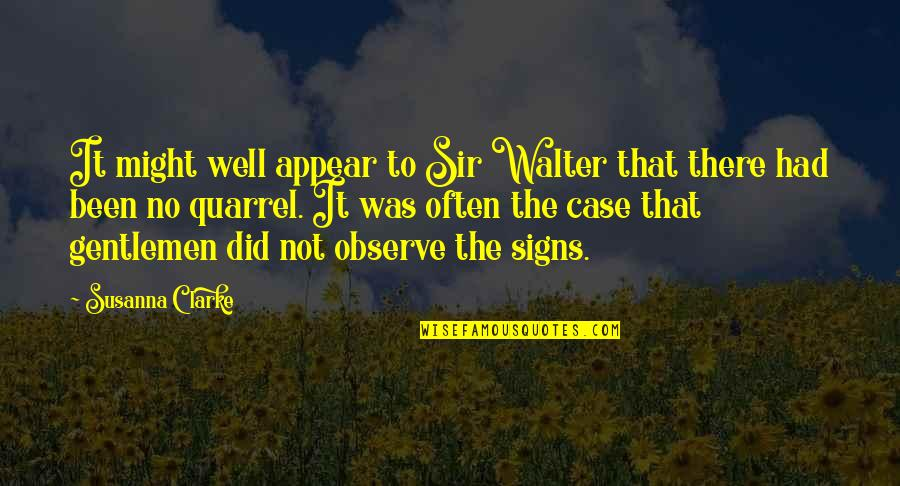 Icelandic Language Quotes By Susanna Clarke: It might well appear to Sir Walter that