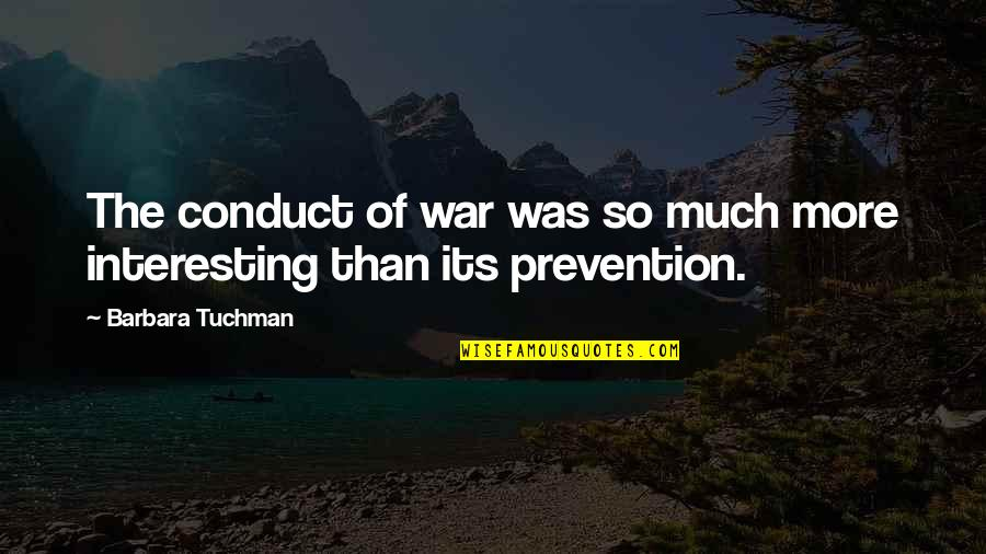Iconosquare Single Quotes By Barbara Tuchman: The conduct of war was so much more
