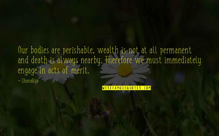 Iconosquare Single Quotes By Chanakya: Our bodies are perishable, wealth is not at