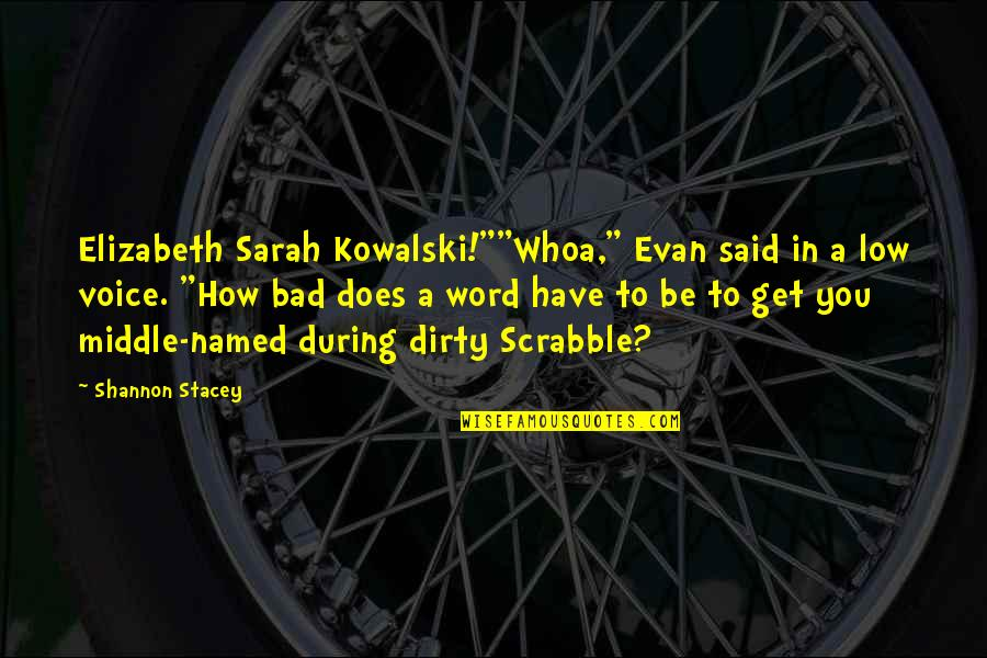 "Iconosquare Single Quotes By Shannon Stacey: Elizabeth Sarah Kowalski!""""Whoa,"" Evan said in a low"