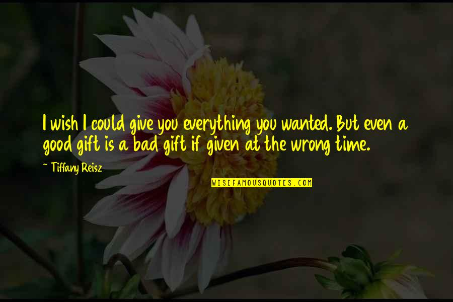 I'd Give Up Everything For You Quotes By Tiffany Reisz: I wish I could give you everything you