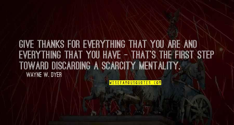 I'd Give Up Everything For You Quotes By Wayne W. Dyer: Give thanks for everything that you are and